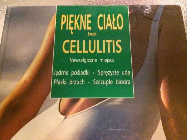 Piękne ciało bez CELLULITIS-super poradnik!!!