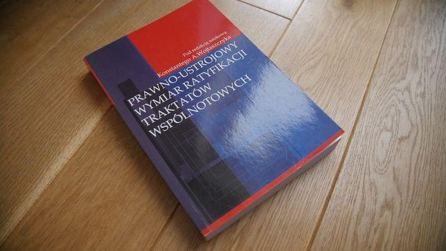 """""""Prawno-ustrojowy wymiar ratyfikacji traktatów wspólnotowych""""-książka"""