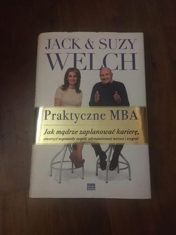 Praktyczne MBA jak mądrze zaplanować karierę Welch Jack Suzy