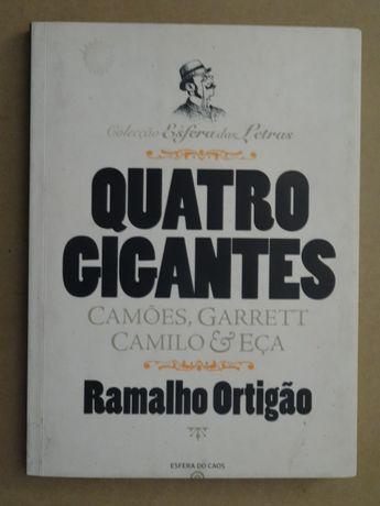 Quatro Gigantes - Camões, Garrett, Camilo e Eça de Ramalho Ortigão