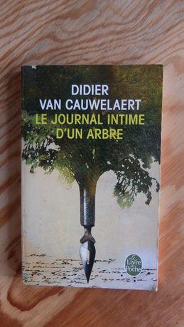 Le journal intime d'un arbre - Didier van Cauwelaert, francuski