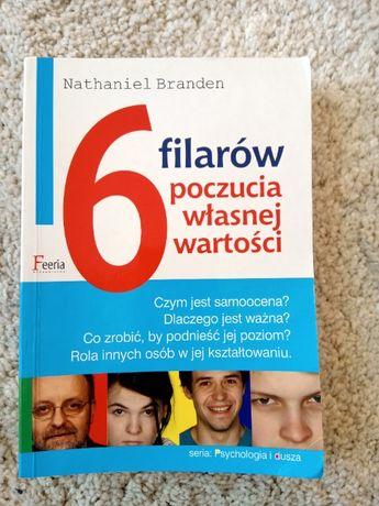 Nathaniel Branden - 6 filarów poczucia własnej wartości