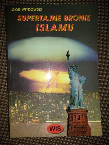 Supertajne bronie Islamu - Igor Witkowski