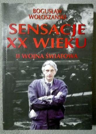 Bogusław Wołoszański - Sensacje XX wieku. II Wojna Światowa
