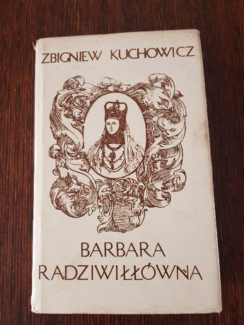 Barbara Radziwiłłówna autor Zbigniew Kuchowicz