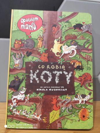 Opowiem Ci Mamo co robią koty Nikola Kucharska Nasza księgarnia
