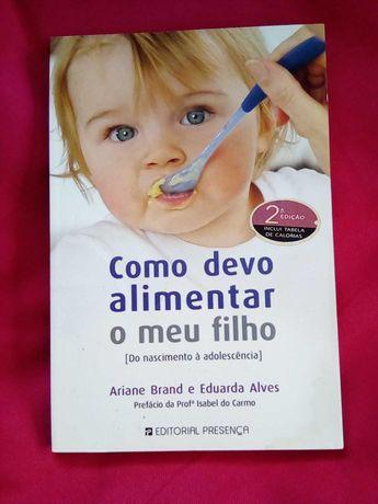 Como Devo Alimentar o Meu Filho de Eduarda Alves e Ariane Brand
