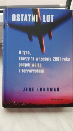 """Jere Longman """"Ostatni lot"""" zamach 11 września 2001"""