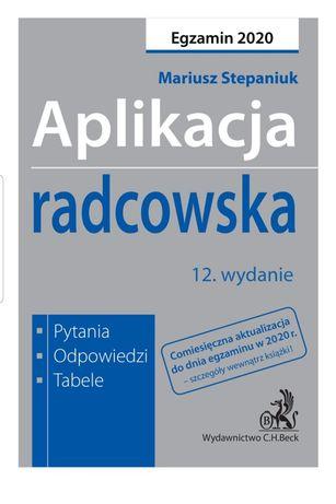 Aplikacja radcowska 2020. Pytania, odpowiedzi, tabele M.Stepaniuk