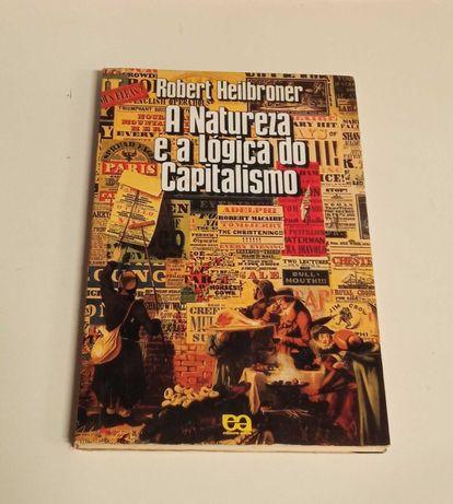 A natureza e a lógica do Capitalismo, de Robert Heilbroner