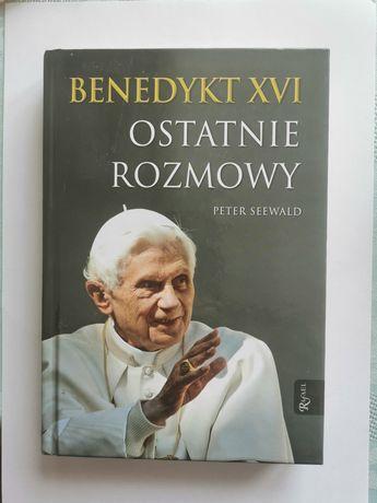 Peter Seewald - Benedykt XVI ostatnie rozmowy