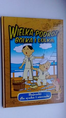 """Wielka podróż Bolka i Lolka"""