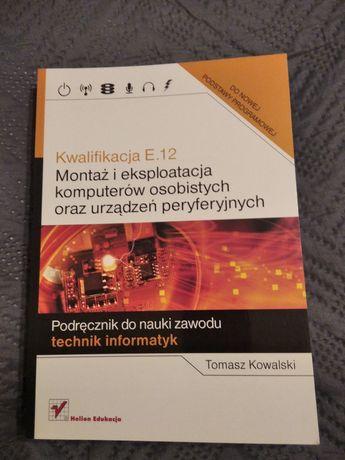 Podręcznik Kwalifikacja E.12 technik informatyk