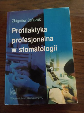 Profilaktyka profesjonalna w stomatologii Jańczuk