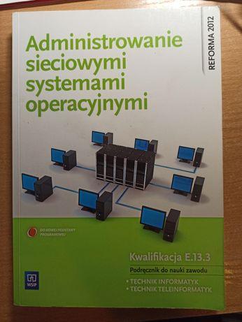 Administrowanie sieciowymi systemami operacyjnymi WSiP E.13 podręcznik
