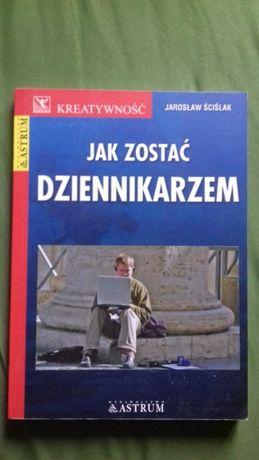 Jak zostać dziennikarzem. Jarosław Ściślak.