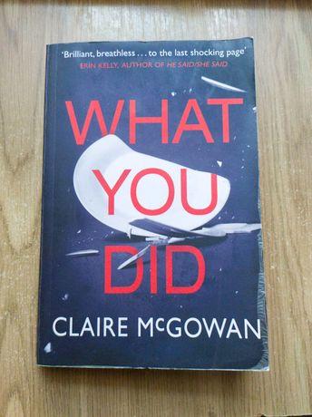 """Книга на английском """"Что ты сделал"""" Клэр Макгоуэн."""