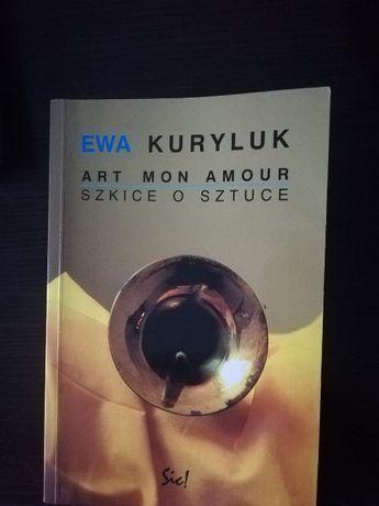 Ewa Kuryluk Art Moon Amour Szkice o sztuce