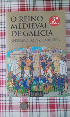 O Reino Medieval de Galicia, da Galiza - Anselmo López Carreira
