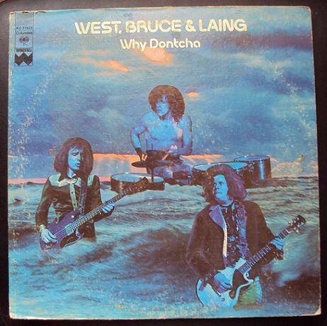 """West, Bruce & Laing  """"Why Dontcha"""" -1972- LP."""