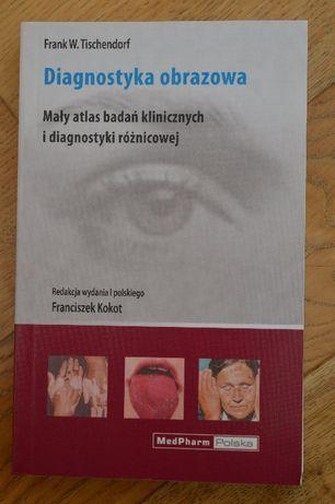 """,,Diagnostyka obrazowa"""" Frank W. Tischendorf, red. wyd. pol. F. Kokot"""