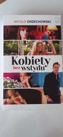 Kobiety bez wstydu - Witold Orzechowski książka NOWA