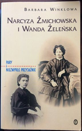 Narcyza Żmichowska i Wanda Żeleńska - Barbara Winklowa