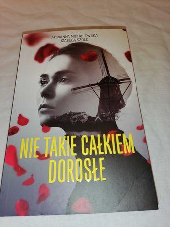 Adrianna Michalewska, Izabela Szolc – Nie takie całkiem dorosłe