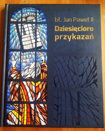 Dziesięcioro przykazań. Bł. Jan Paweł II. Wydanie I