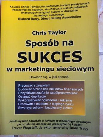 """Książka """"Sposób na sukces w marketingu sieciowym""""Chris Taylor"""