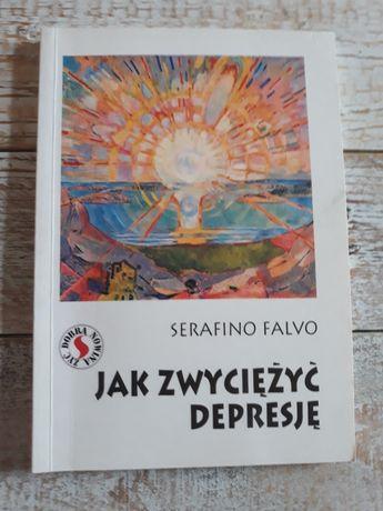 Jak zwyciężyć depresję. Serafino Falvo