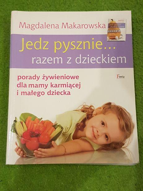 """""""Jedź pysznie razem z dzieckiem"""" Magdalena Makarowska"""