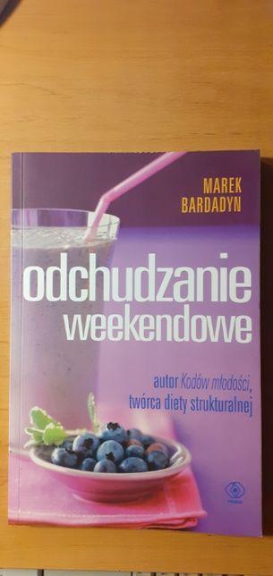 Odchudzanie wekendowe - Marek Bardadyn