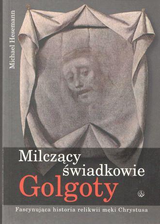 Milczący świadkowie Golgoty - M. Hesemann