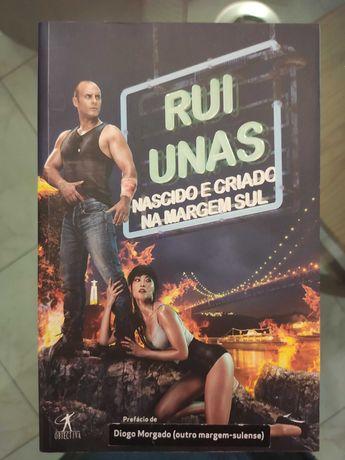 Nascido e Criado na Margem Sul - Rui Unas (Braga/Bragança/Lisboa)