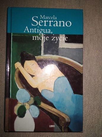 """Antigua, moje życie"" Marcela Serrano"