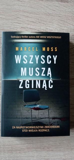 Książka Wszyscy muszą zginać Marcel Moss