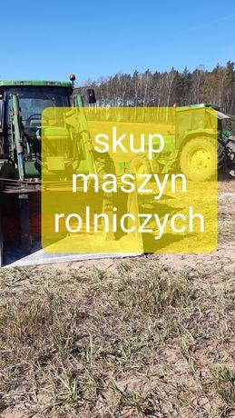 Skup maszyn rolniczych, wszystkie./ciagnik/przyczepa/kombajn/talerzówk
