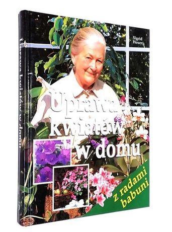 Uprawa kwiatów w domu Heuer Sigrid
