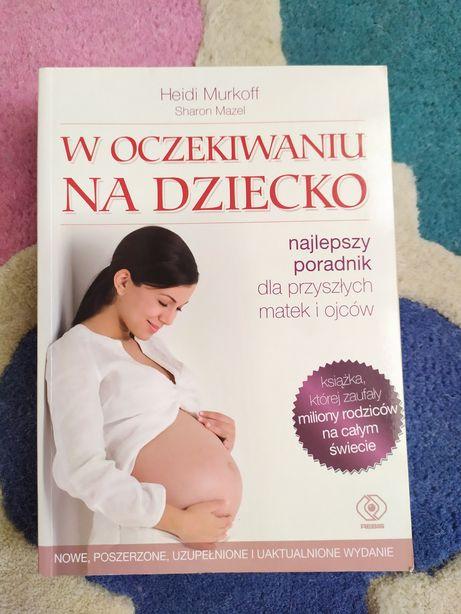 """Książka """"W oczekiwaniu na dziecko"""" Heidi Murkoff jak nowa!"""