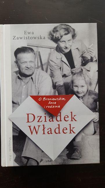 Dziadek Władek. O Broniewskim, Ance i rodzinie  Autor: ZawistowskaEwa