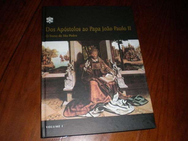 Dos apóstolos ao Papa João Paulo II Volume I