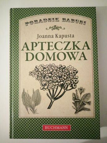 "Książka ""Apteczka domowa"" aut. Joanna Kapusta"