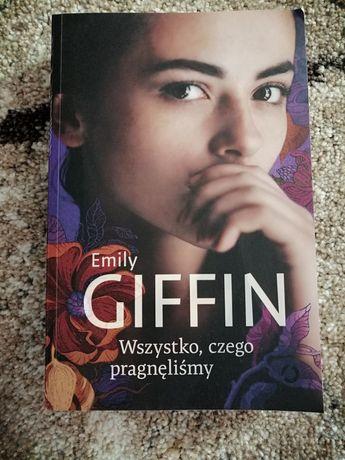Emily Giffin Wszystko, czego pragnęliśmy.