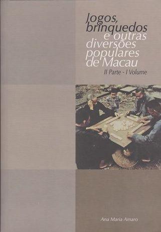 jogos, brinquedos e outras diversões populares de macau / ana maria