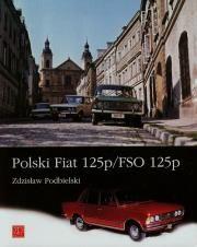 Polski Fiat 125p/FSO 125p Autor: Podbielski Zdzisław