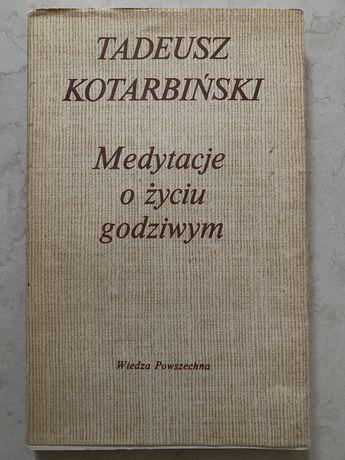 Kotarbiński, Medytacje o życiu godziwym