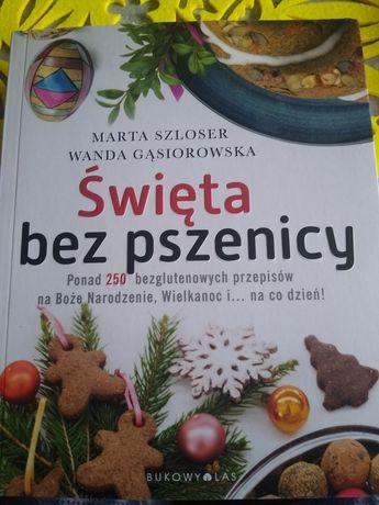 Święta bez pszenicy + Kuchnia Bez pszenicy Marta Szloser Wanda Gąsioro