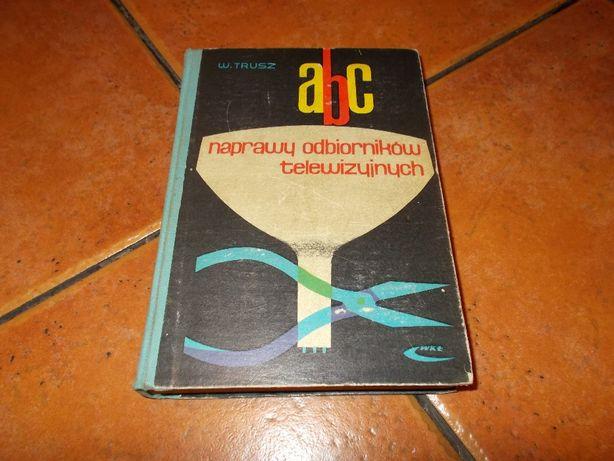 ABC naprawy odbiorników telewizyjnych-W.Trusz