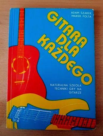 Gitara dla każdego - naturalna szkoła techniki gry na gitarze